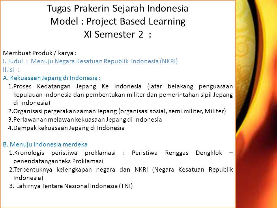 Tugas Prakerin Sejarah Indonesia Model : Project Based Learning XI Semester 2 : Membuat Produk / karya : I. Judul : Menuju Negara Kesatuan Republik In