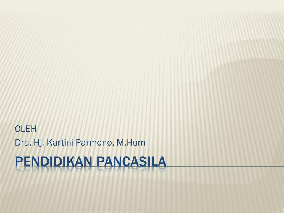 OLEH Dra. Hj. Kartini Parmono, M.Hum