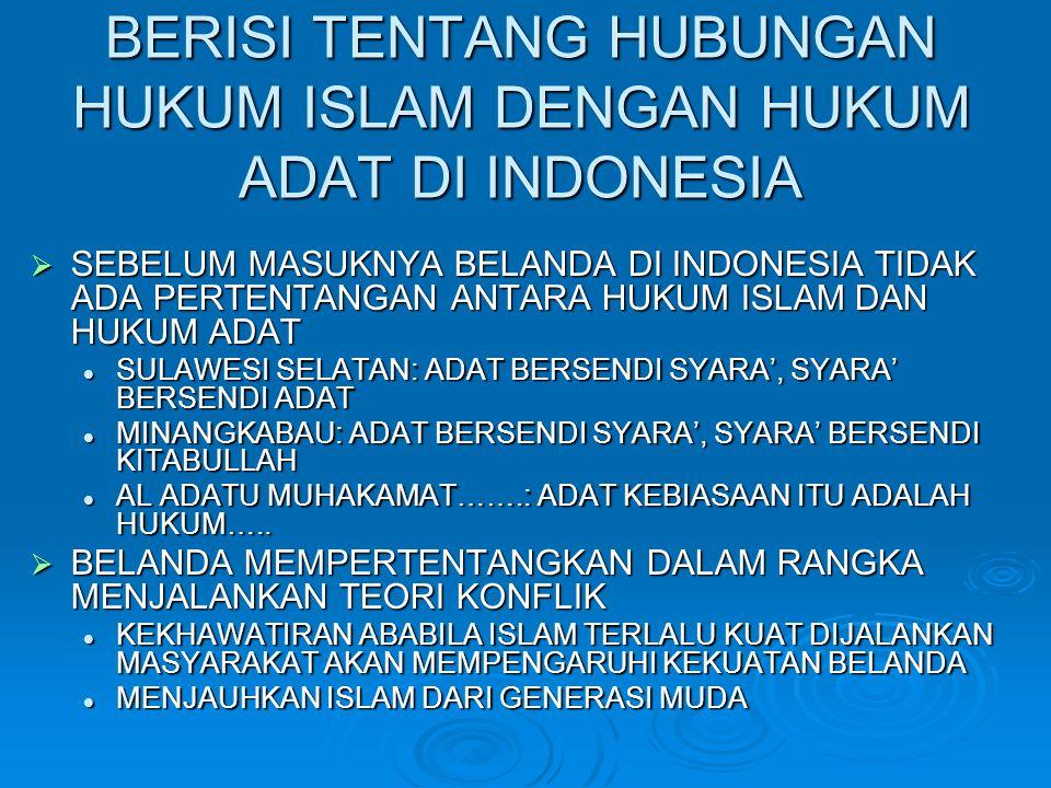 BERISI TENTANG HUBUNGAN HUKUM ISLAM DENGAN HUKUM ADAT DI INDONESIA  SEBELUM MASUKNYA BELANDA DI INDONESIA TIDAK ADA PERTENTANGAN ANTARA HUKUM ISLAM D