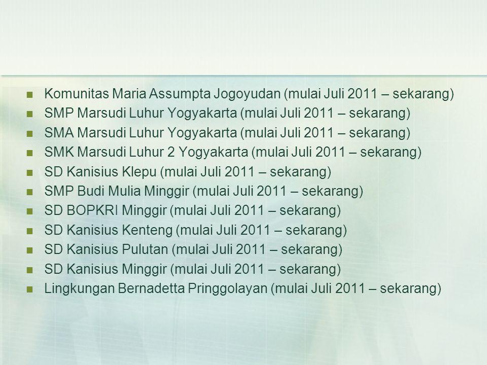 Komunitas Maria Assumpta Jogoyudan (mulai Juli 2011 – sekarang) SMP Marsudi Luhur Yogyakarta (mulai Juli 2011 – sekarang) SMA Marsudi Luhur Yogyakarta
