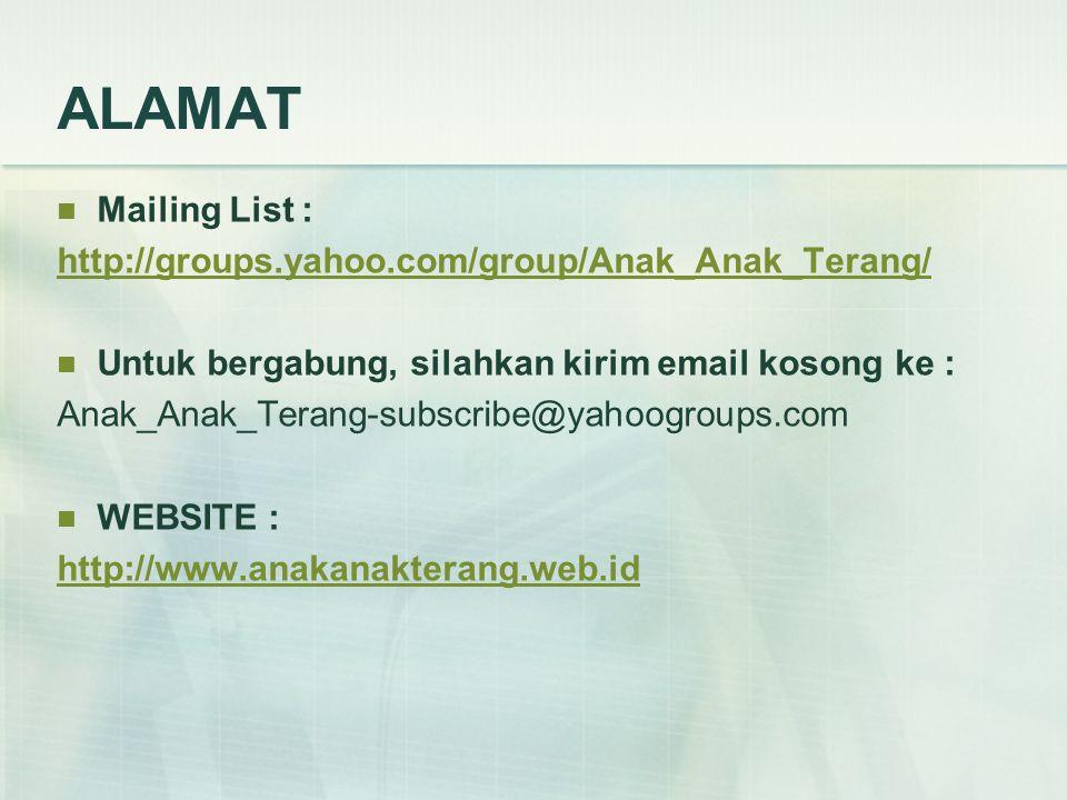ALAMAT Mailing List : http://groups.yahoo.com/group/Anak_Anak_Terang/ Untuk bergabung, silahkan kirim email kosong ke : Anak_Anak_Terang-subscribe@yah