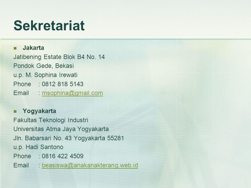 Sekretariat Jakarta Jatibening Estate Blok B4 No. 14 Pondok Gede, Bekasi u.p. M. Sophina Irewati Phone : 0812 818 5143 Email : msophina@gmail.commsoph