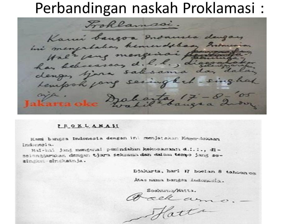 Perbandingan naskah Proklamasi :