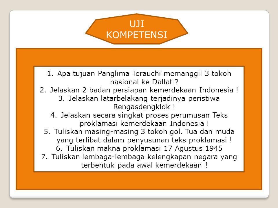 1.Apa tujuan Panglima Terauchi memanggil 3 tokoh nasional ke Dallat .