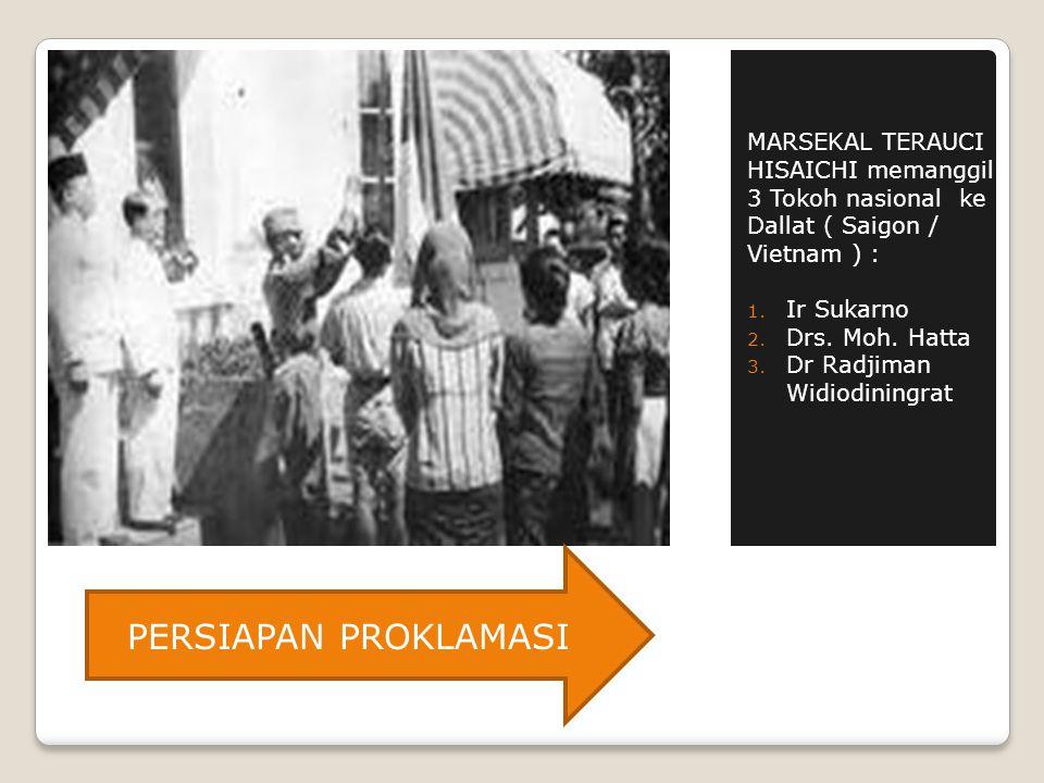 MARSEKAL TERAUCI HISAICHI memanggil 3 Tokoh nasional ke Dallat ( Saigon / Vietnam ) : 1.