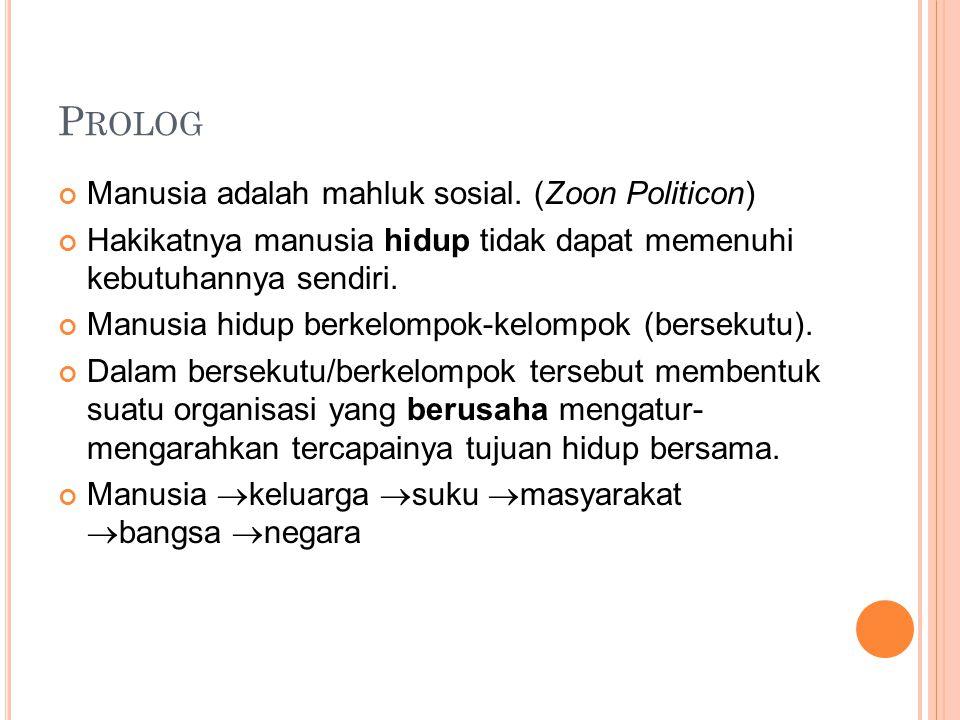 P ROLOG Manusia adalah mahluk sosial.