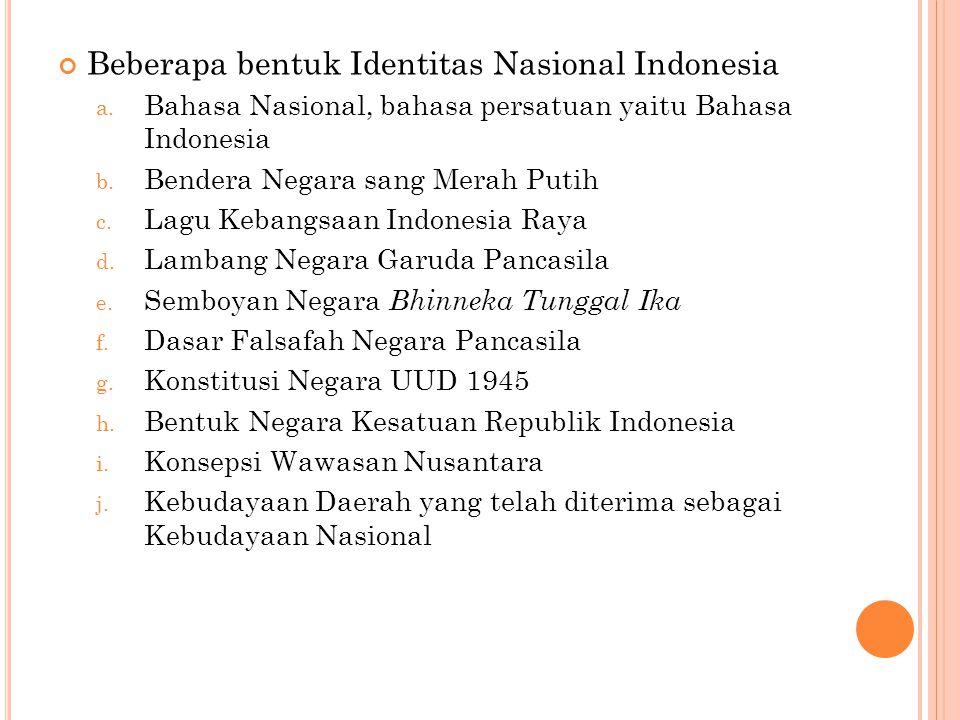 Beberapa bentuk Identitas Nasional Indonesia a.