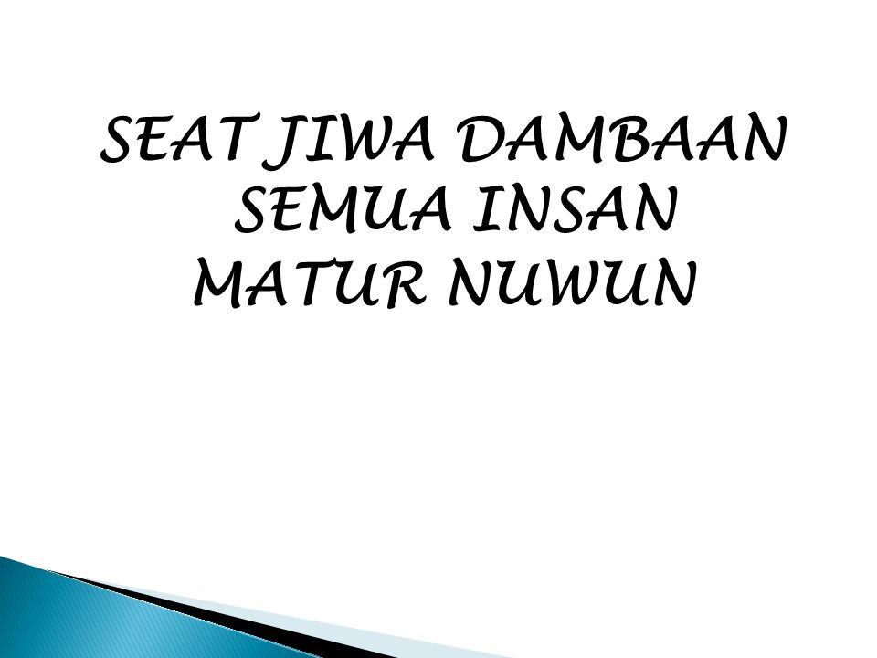 SEAT JIWA DAMBAAN SEMUA INSAN MATUR NUWUN