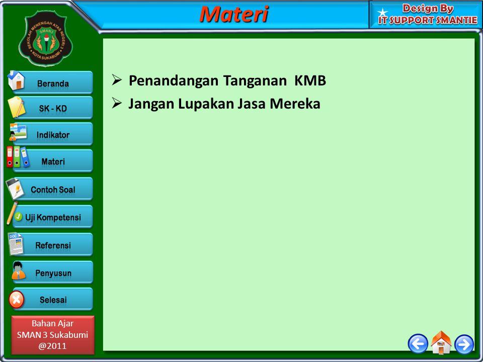 Bahan Ajar SMAN 3 Sukabumi @2011 Bahan Ajar SMAN 3 Sukabumi @2011  Penandangan Tanganan KMB  Jangan Lupakan Jasa MerekaMateri