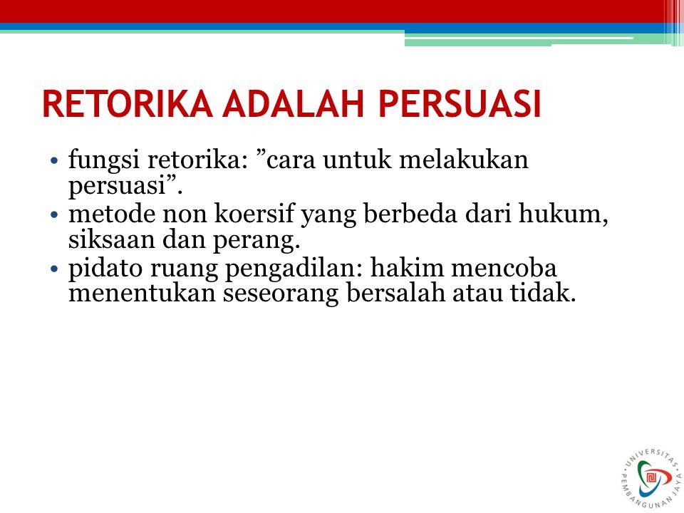 pidato politik: mempengaruhi pemilih atau perwakilan rakyat untuk penentuan kebijaksanaan.