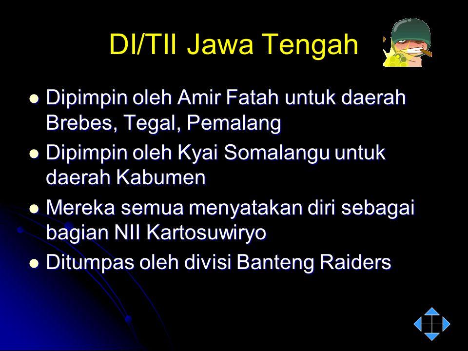 DI/TII Jawa Tengah Dipimpin oleh Amir Fatah untuk daerah Brebes, Tegal, Pemalang Dipimpin oleh Amir Fatah untuk daerah Brebes, Tegal, Pemalang Dipimpi