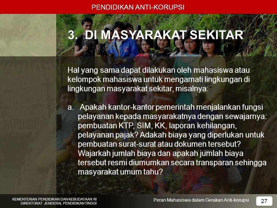 PENDIDIKAN ANTI-KORUPSI KEMENTERIAN PENDIDIKAN DAN KEBUDAYAAN RI DIREKTORAT JENDERAL PENDIDIKAN TINGGI 27 Peran Mahasiswa dalam Gerakan Anti-korupsi 3