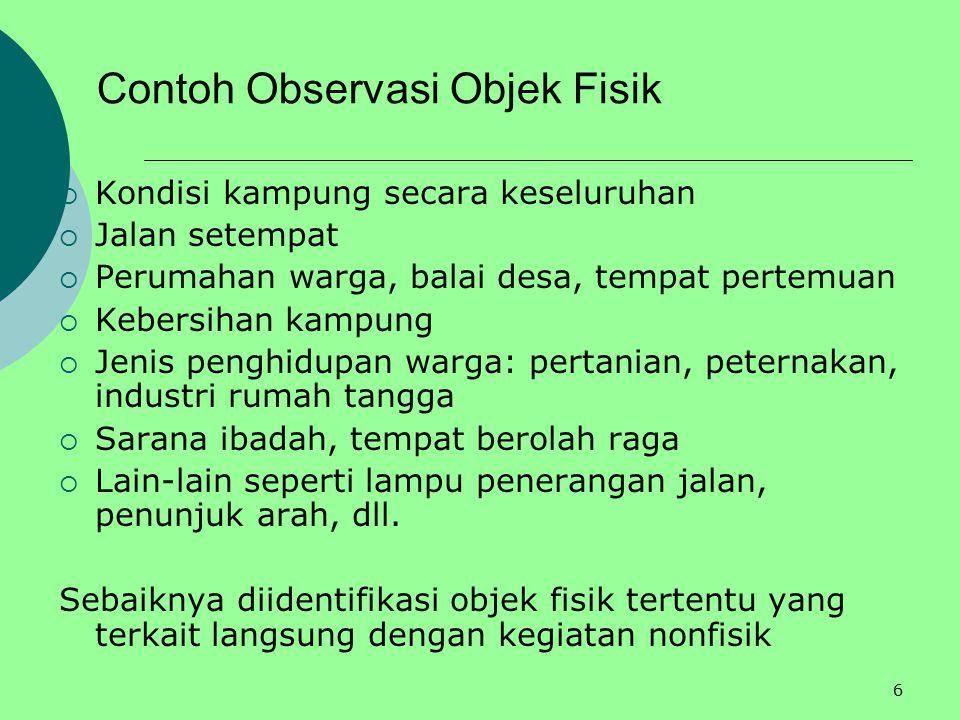 5 OBSERVASI  Observasi bagian dari survei dan merupakan salah satu rangkaian dari seluruh kegiatan KKN  Observasi: kegiatan meninjau dan mengamati s