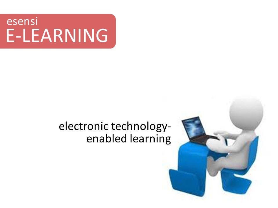 esensi E-LEARNING electronic technology- enabled learning