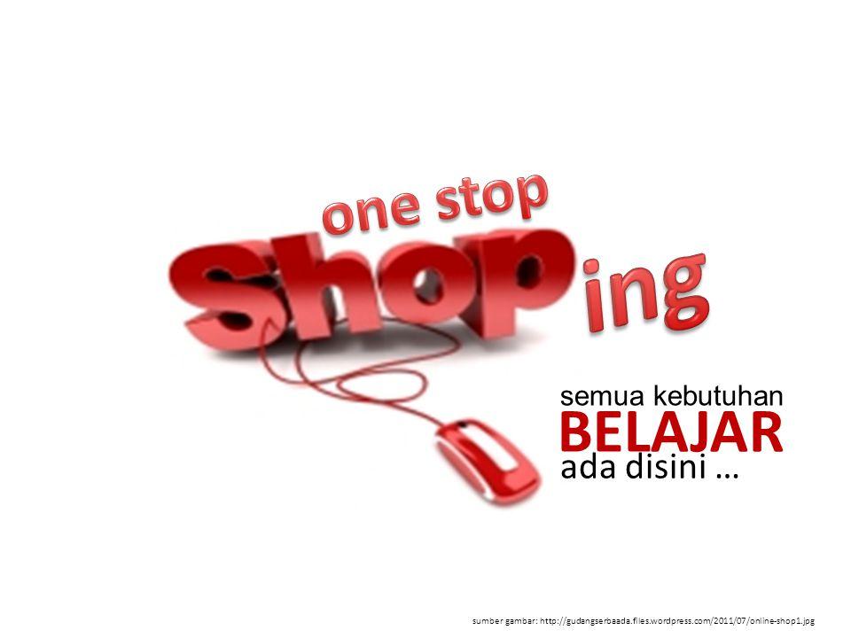 sumber gambar: http://gudangserbaada.files.wordpress.com/2011/07/online-shop1.jpg semua kebutuhan BELAJAR ada disini …