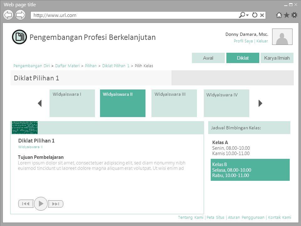 Web page title http://www.url.com Donny Damara, Msc. Tentang Kami | Peta Situs | Aturan Penggunaan | Kontak Kami Diklat Pilihan 1 Profil Saya | Keluar