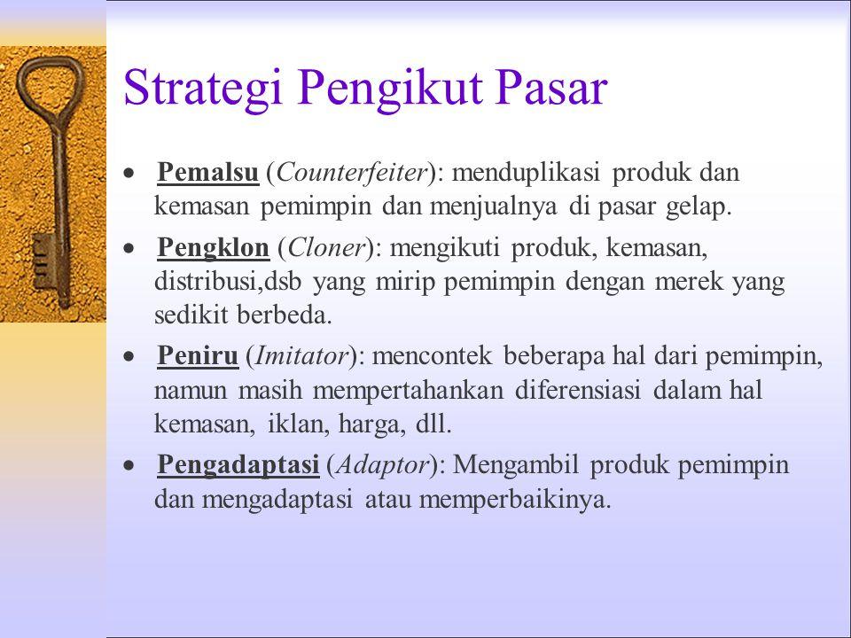 Strategi Penantang Pasar  Serangan Frontal: Menyerang kekuatan musuh bukan kelemahannya – si penyerang menyamai produk, iklan dan harga pesaing.  Se