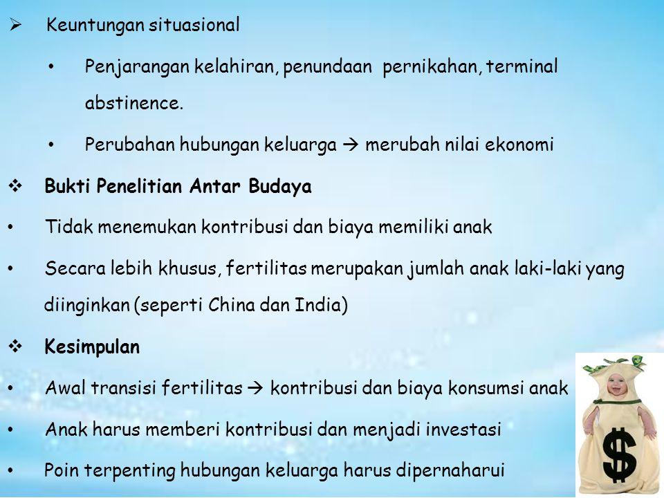  Keuntungan situasional Penjarangan kelahiran, penundaan pernikahan, terminal abstinence.
