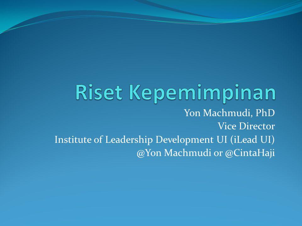 Yon Machmudi, PhD Vice Director Institute of Leadership Development UI (iLead UI) @Yon Machmudi or @CintaHaji