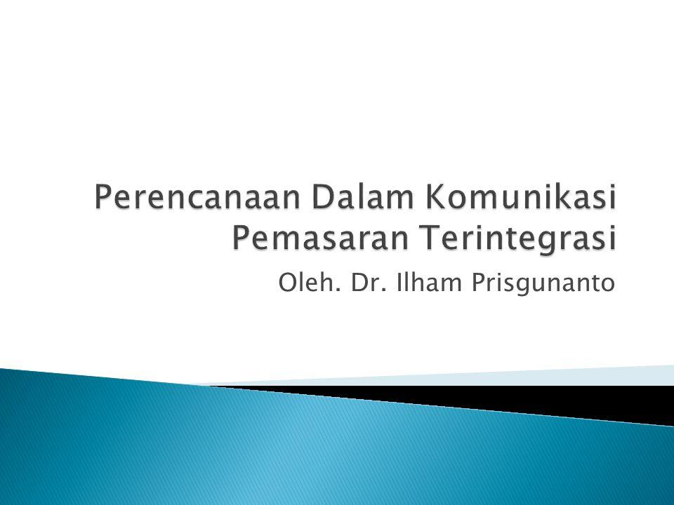 Oleh. Dr. Ilham Prisgunanto