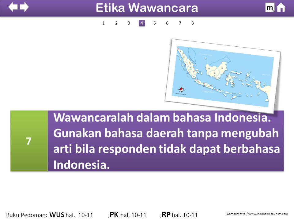 100% SDKI 2012 Wawancaralah dalam bahasa Indonesia. Gunakan bahasa daerah tanpa mengubah arti bila responden tidak dapat berbahasa Indonesia. Wawancar