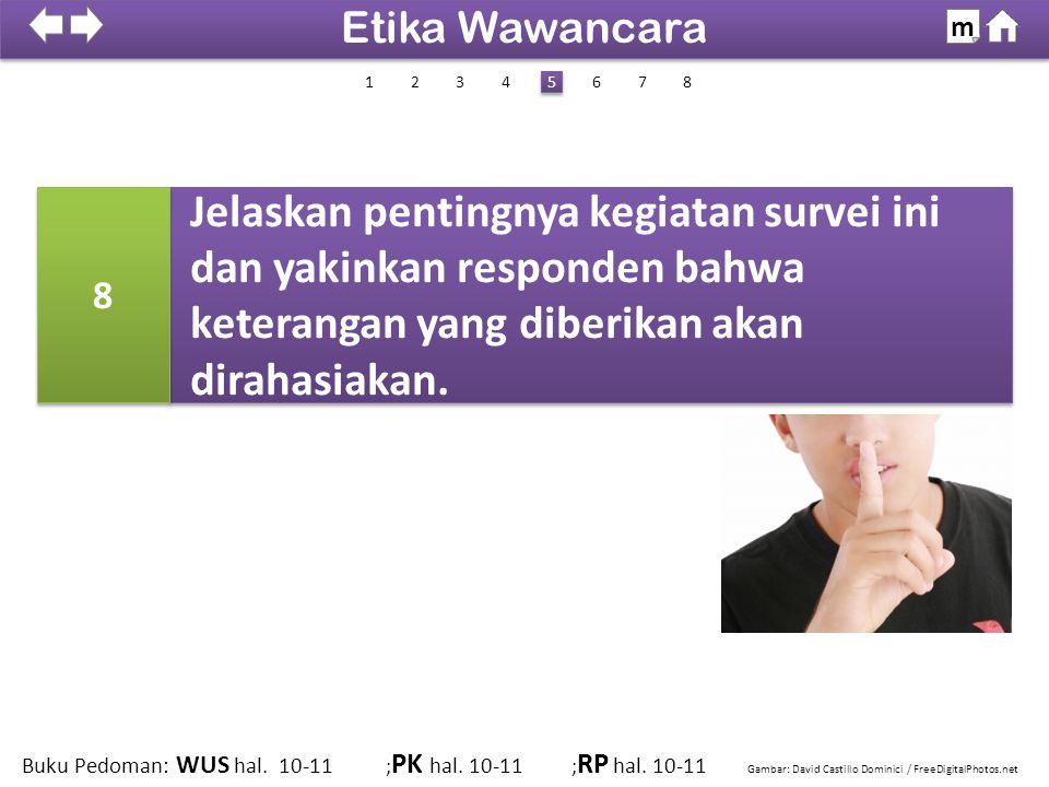 100% SDKI 2012 Jelaskan pentingnya kegiatan survei ini dan yakinkan responden bahwa keterangan yang diberikan akan dirahasiakan. 8 8 Gambar: David Cas