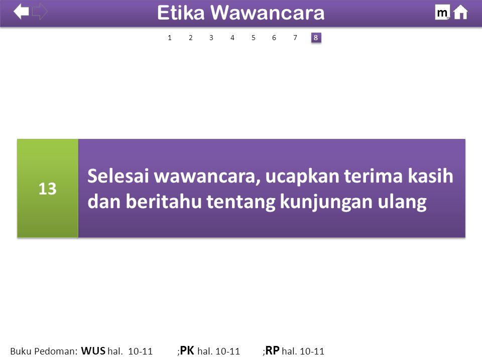 100% SDKI 2012 Selesai wawancara, ucapkan terima kasih dan beritahu tentang kunjungan ulang 13 Etika Wawancara m 14263 8 8 57 Buku Pedoman: WUS hal. 1