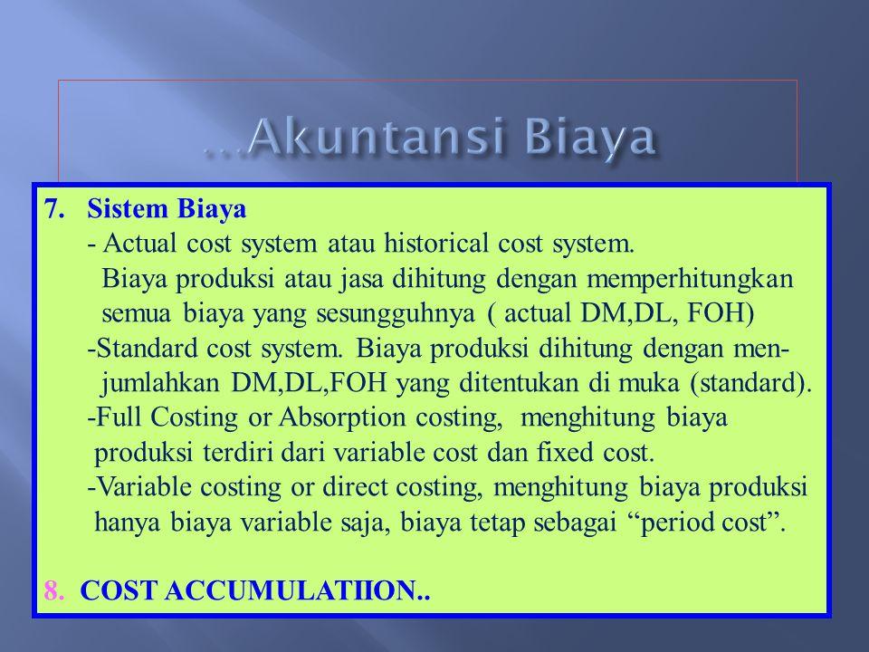 e. Keputusan, Action, atau Evaluasi -Differential cost atau relevant cost atau incremental cost, yaitu biaya yang berbeda jumlahnya sehubungan dengan