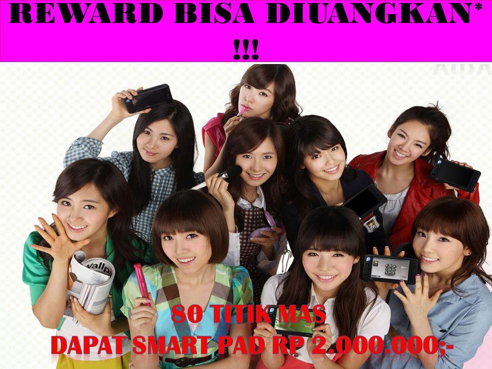 REWARD BISA DIUANGKAN* !!!
