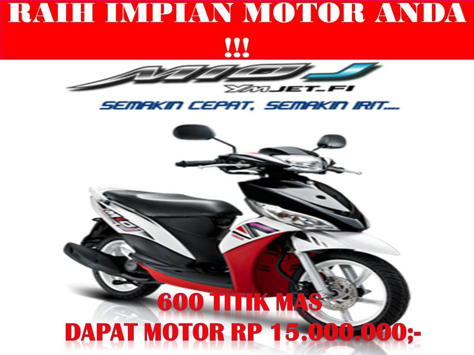 RAIH IMPIAN MOTOR ANDA !!!