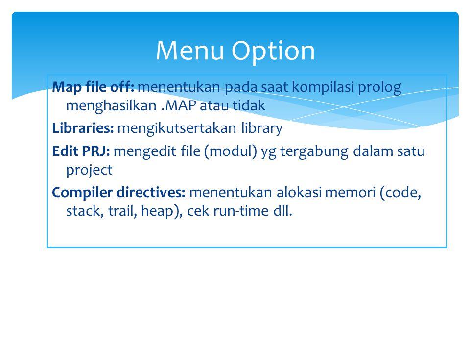 Colors: mengubah warna jendela Edit, Dialog, Message, Trace, Aux edit dan Pop up menu.