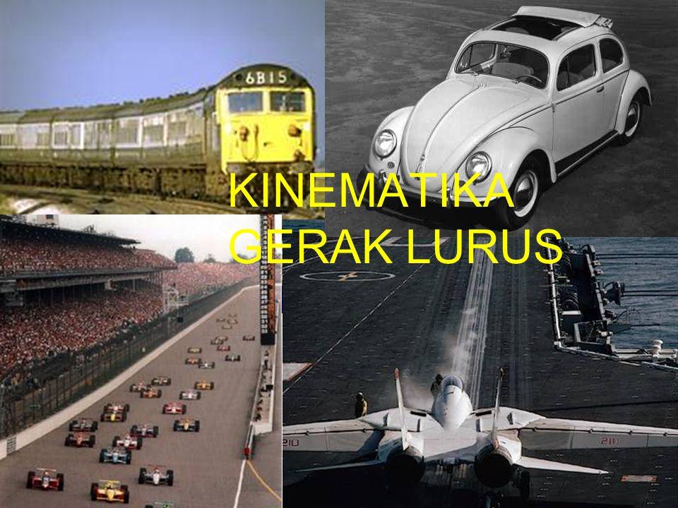 KINEMATIKA GERAK LURUS