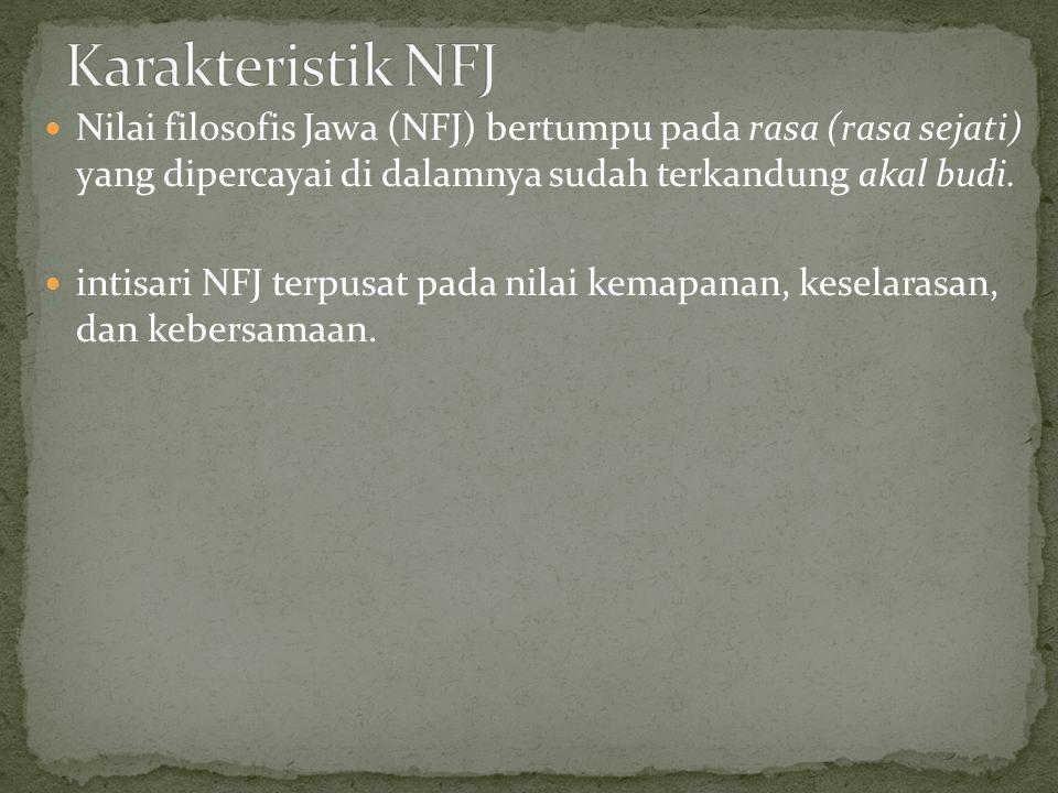 Nilai filosofis Jawa (NFJ) bertumpu pada rasa (rasa sejati) yang dipercayai di dalamnya sudah terkandung akal budi.