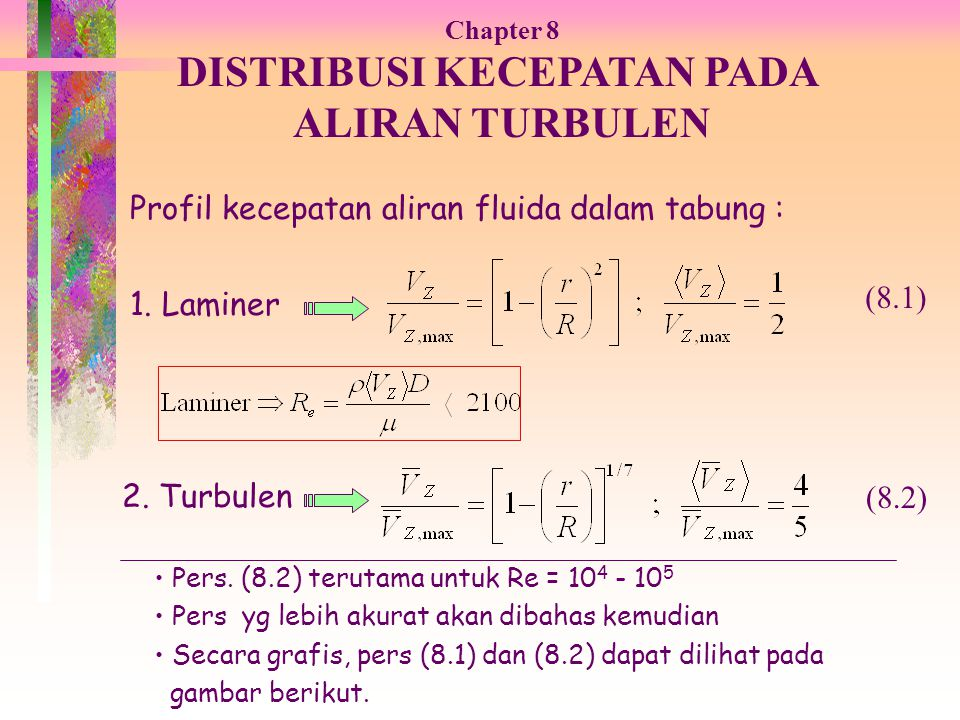 Pers gerak dari pers (8.8), utk dan fluida incompressible: (lihat Tabel 3.4-3 atau pers.