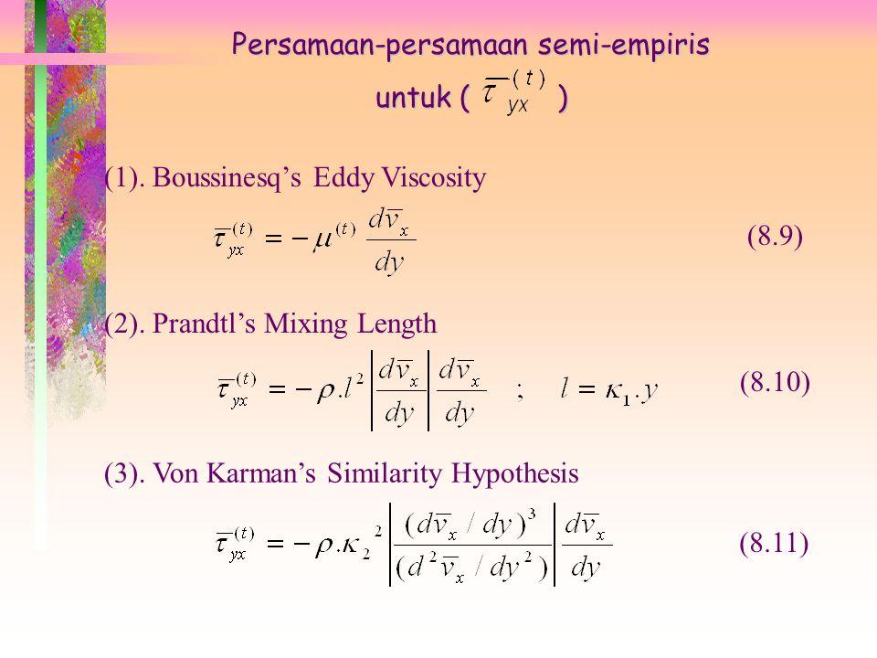Persamaan-persamaan semi-empiris untuk ( ) (1).Boussinesq's Eddy Viscosity (2).