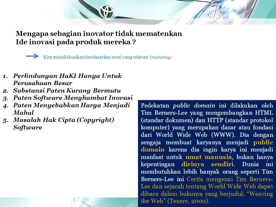 TMMIN Indonesia Mengapa sebagian inovator tidak mematenkan Ide inovasi pada produk mereka .