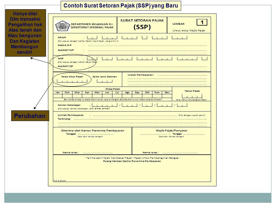 Contoh Surat Setoran Pajak (SSP) yang Baru Perubahan Hanya diisi Dlm transaksi Pengalihan hak Atas tanah dan Atau bangunan Dan Kegiatan Membangun send