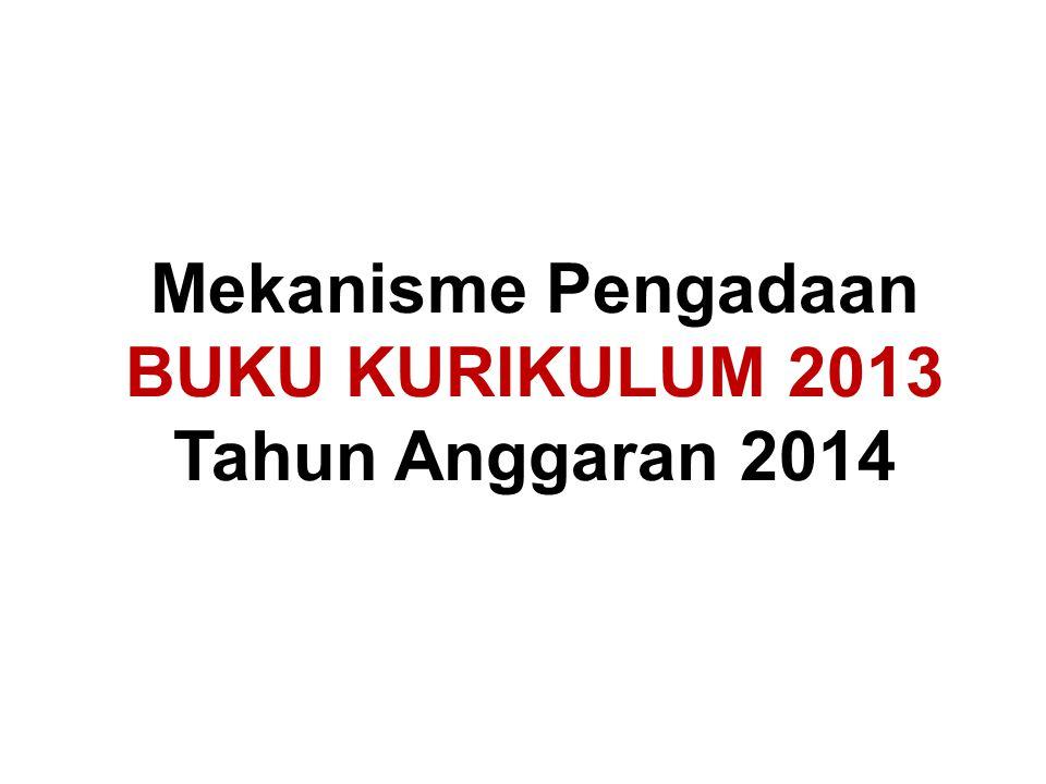 Mekanisme Pengadaan BUKU KURIKULUM 2013 Tahun Anggaran 2014