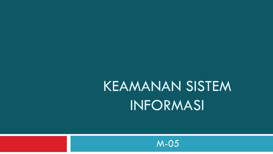 KEAMANAN SISTEM INFORMASI M-05