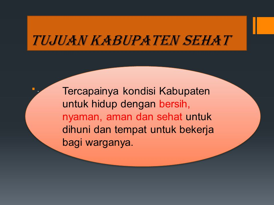 SASARAN PROGRAM Kabupaten Sehat 1.Terselengga ranya Program Kesehatan & Sektor Terkait 2.