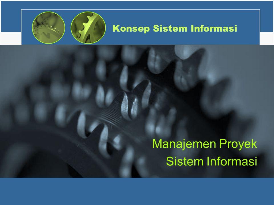 Konsep Sistem Informasi Manajemen Proyek Sistem Informasi