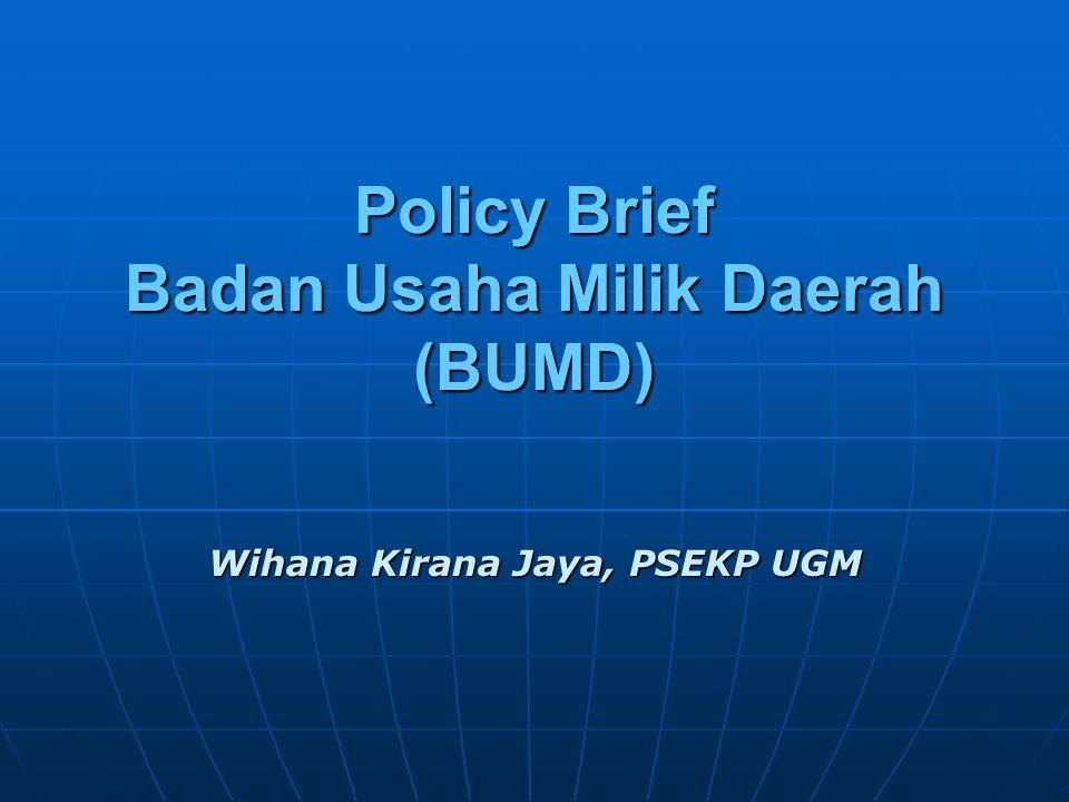 Policy Brief Badan Usaha Milik Daerah (BUMD) Wihana Kirana Jaya, PSEKP UGM
