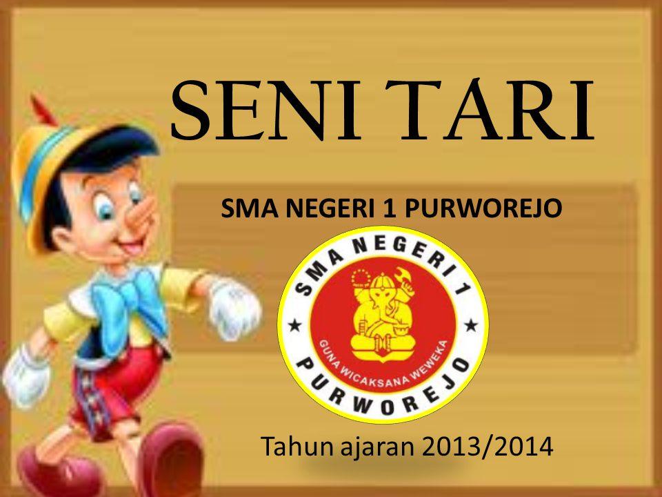 SENI TARI Tahun ajaran 2013/2014 SMA NEGERI 1 PURWOREJO