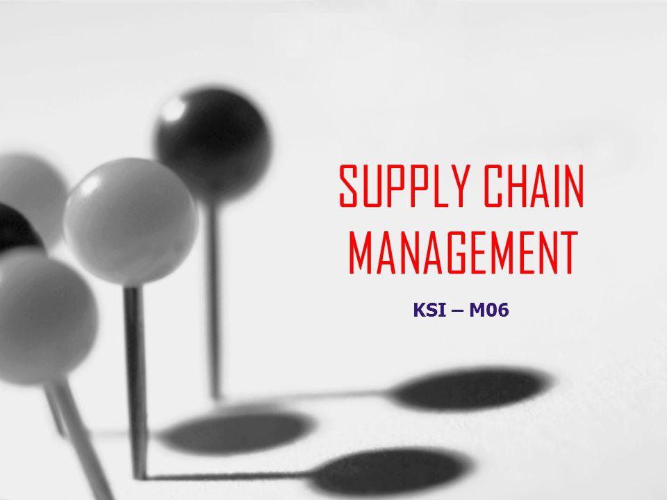 SUPPLY CHAIN MANAGEMENT KSI – M06