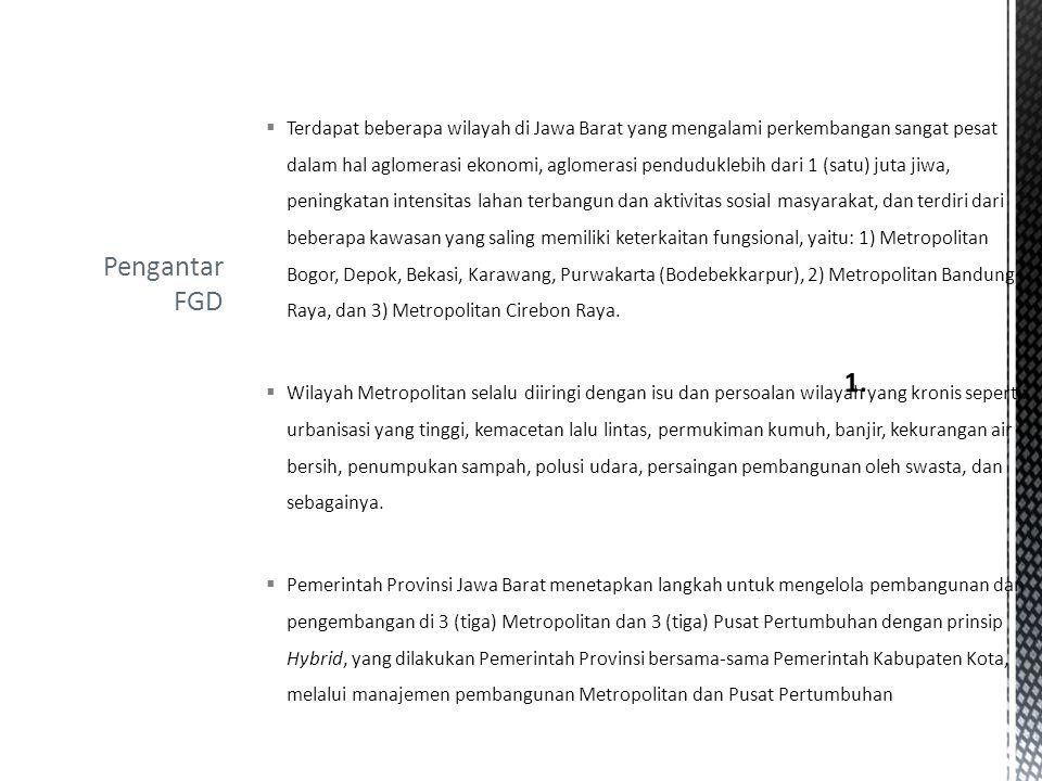  Terdapat beberapa wilayah di Jawa Barat yang mengalami perkembangan sangat pesat dalam hal aglomerasi ekonomi, aglomerasi penduduklebih dari 1 (satu