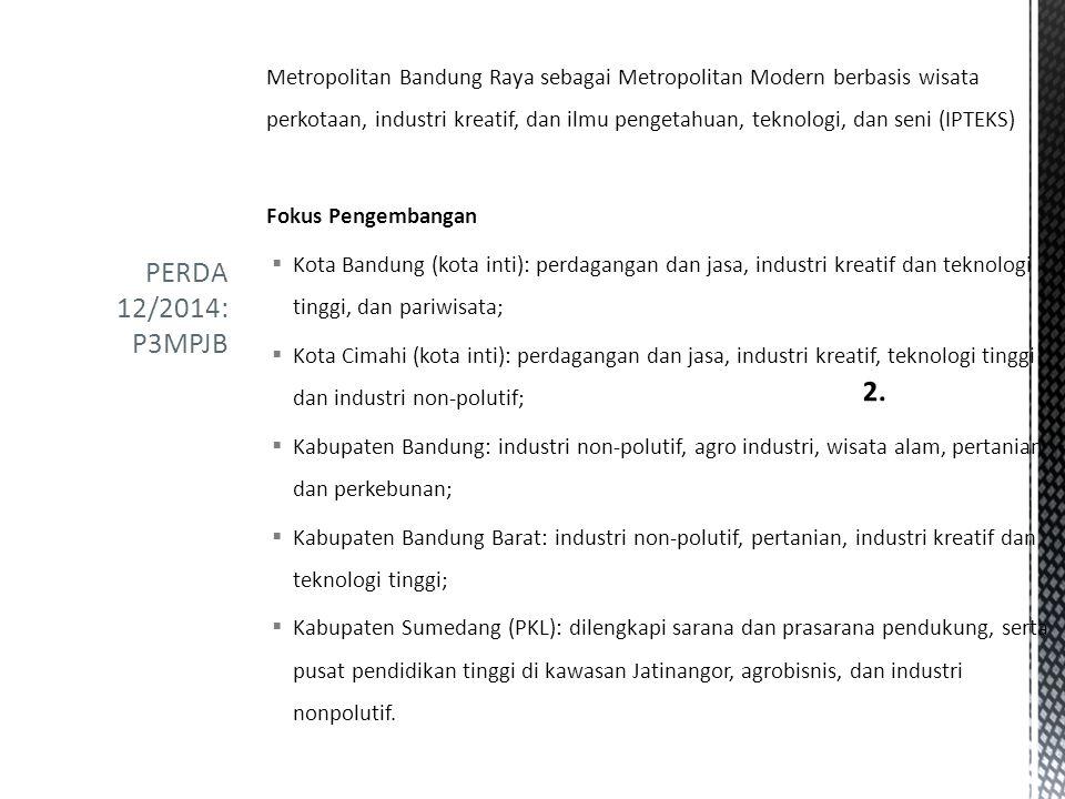 Kawasan Perkotaan Bandung Raya atau Kawasan Cekungan Bandung ditetapkan sebagai Pusat Pengembangan Orde 1 (PKN) yang mempunyai potensi sebagai pintu gerbang ke kawasan internasional dan pendorong pertumbuhan kawasan Perkembangan PKN Bandung Raya perlu dikendalikan untuk mengurangi kecenderungan alih fungsi lahan, mengingat fungsi lindung di kawasan Bandung Utara harus tetap dipertahankan selain itu juga untuk mengembangkan potensi perekonomian, melalui : 1.Distribusi kegiatan ekonomi 2.Realisasi rencana pengembangan transportasi massal 3.Pengembangan pembangunan permukiman vertikal PERDA 22/2010: RTRW Provinsi Jawa Barat