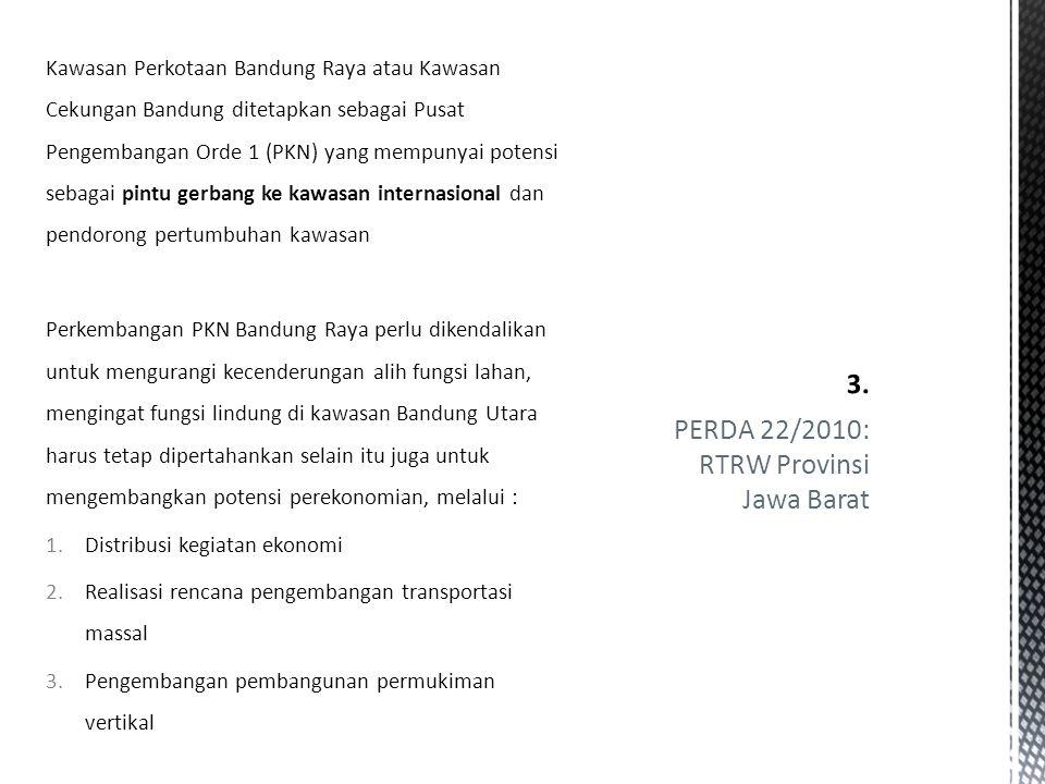 Cekungan Bandung merupakan salah satu Wilayah Pengembangan dalam Provinsi Jawa Barat, dengan tema pengendalian pembangunan Arahan pengembangan: 1.Melengkapi fasilitas pendukung PKN dan PKL 2.Mengendalikan pengembangan kegiatan di kawasan perkotaan 3.Mengembangkan kawasan pinggiran PKN dengan tetap menjaga fungsi lindung kawasan 4.Mengembangkan pembangunan dan hunian vertikal