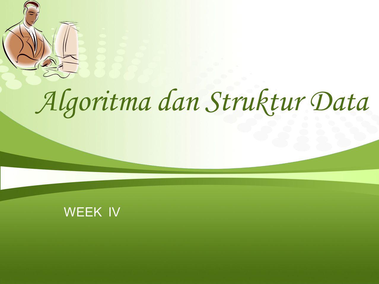 Page  2 REVIEW WEEK I – WEEK III Algoritma  urutan logis langkah kerja untuk pemecahan masalah Notasi Algoritma: 1.Uraian deskriptif  bahasa yang sehari-hari.