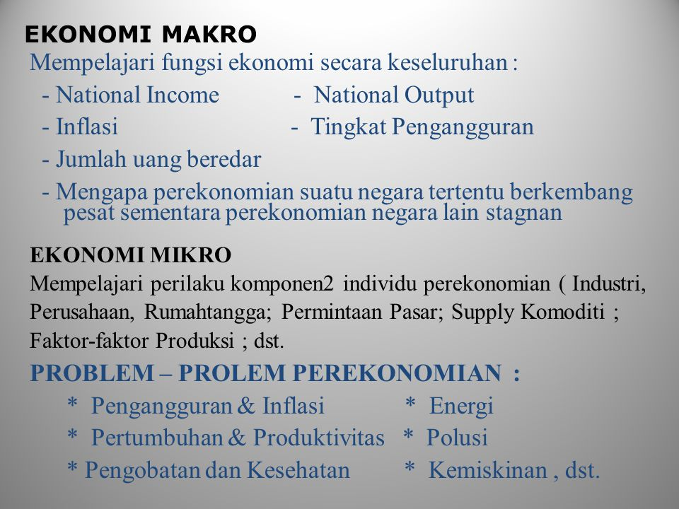 Faktor : - Natural Capital : (tanah,mineral,air,laut, kayu,hutan,dst) - Physical Capital ( mesin, bangunan, public works, dst) - Human Capital ( Jml., Kualitas, dst.