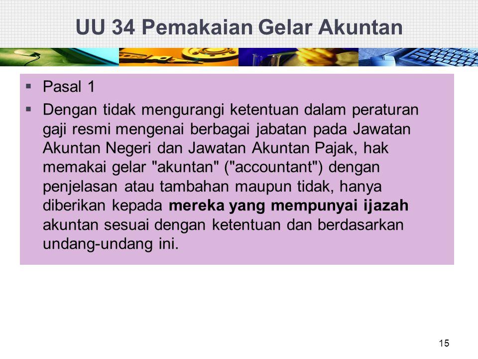 15  Pasal 1  Dengan tidak mengurangi ketentuan dalam peraturan gaji resmi mengenai berbagai jabatan pada Jawatan Akuntan Negeri dan Jawatan Akuntan